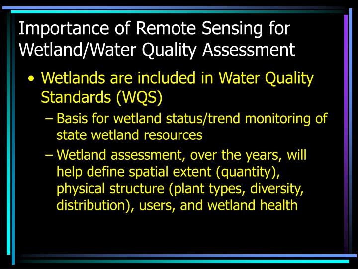 Importance of Remote Sensing for Wetland/Water Quality Assessment