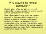 why assume the normal distribution