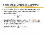implication of unbiased estimates