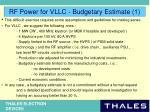rf power for vllc budgetary estimate 1