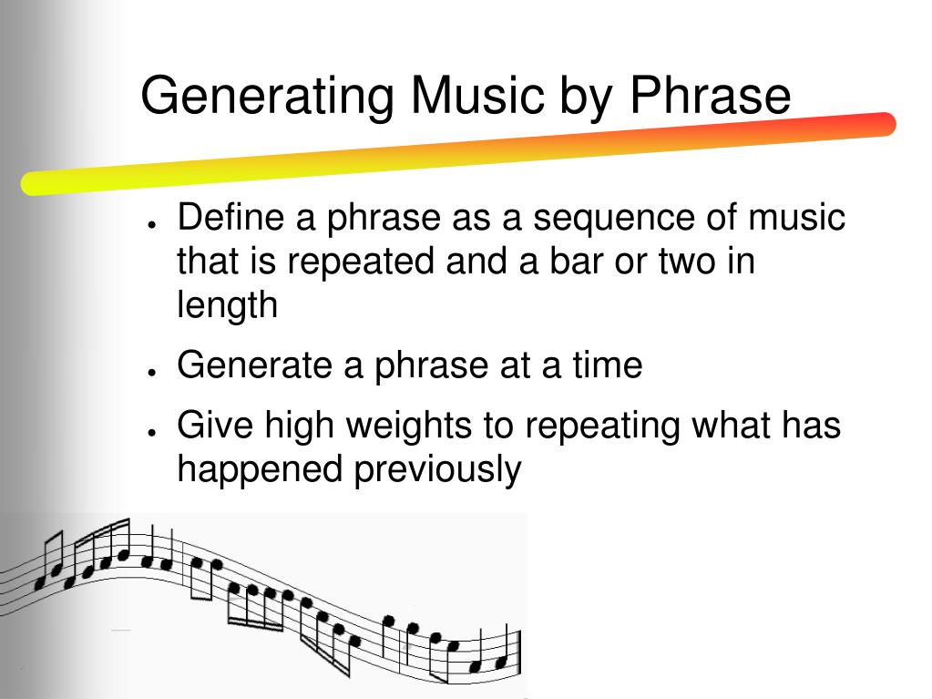 Generating Music by Phrase
