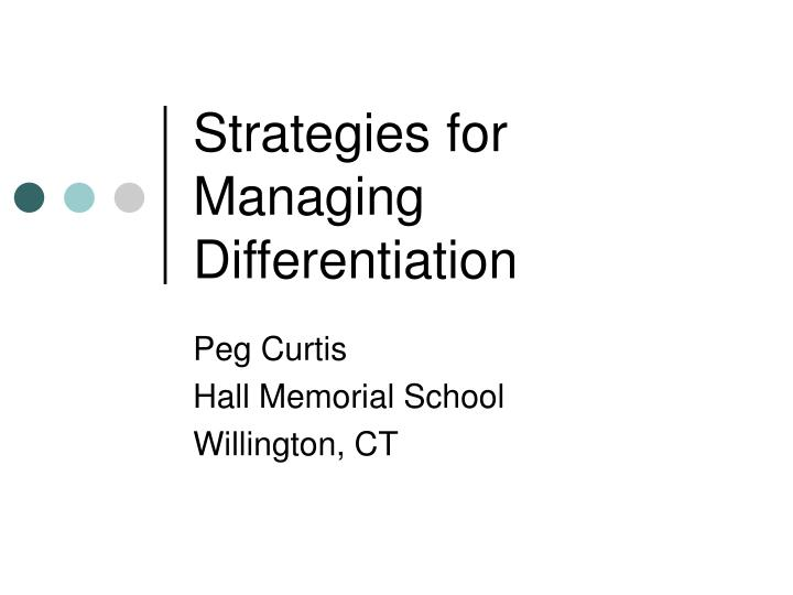 strategies for managing differentiation n.