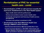 revitalization of phc for essential health care contd