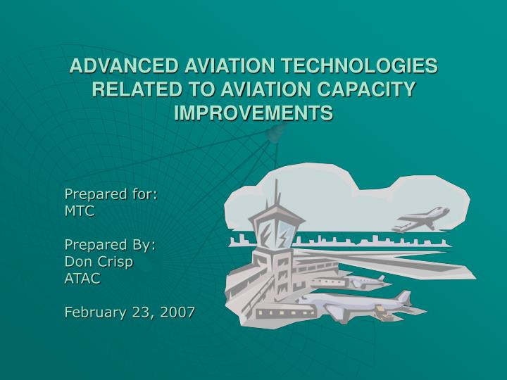 advanced aviation technologies related to aviation capacity improvements n.