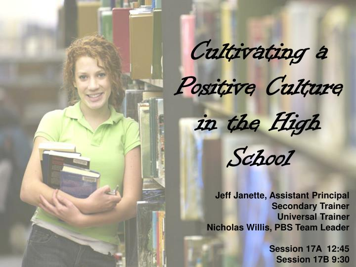 cultivating a positive culture in the high school n.