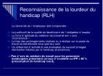 reconnaissance de la lourdeur du handicap rlh2