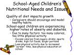 school aged children s nutritional needs and issues