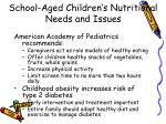 school aged children s nutritional needs and issues1