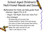school aged children s nutritional needs and issues2