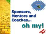 sponsors mentors and coaches oh my