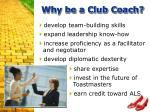 why be a club coach