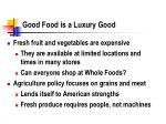 good food is a luxury good