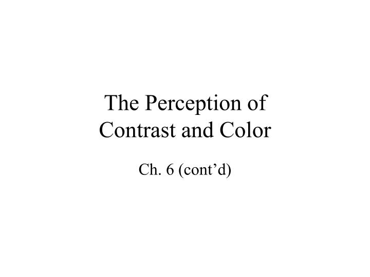 the perception of contrast and color n.