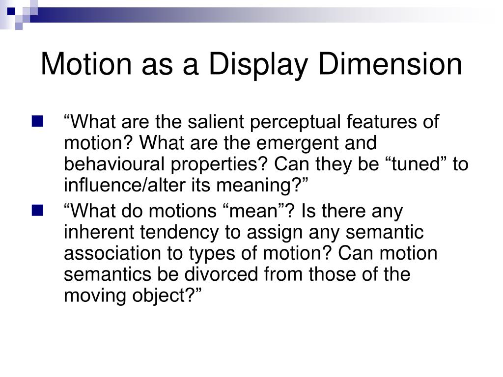 Motion as a Display Dimension