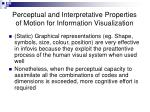 perceptual and interpretative properties of motion for information visualization