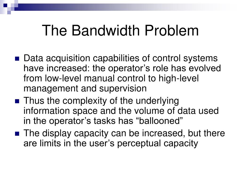 The Bandwidth Problem