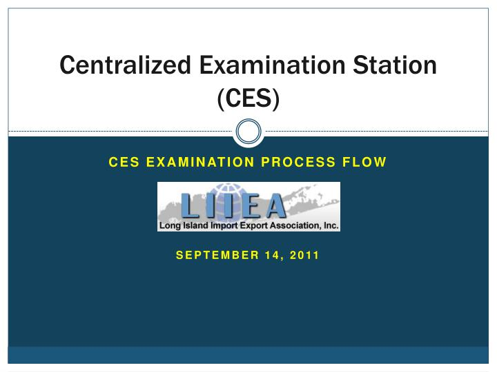 centralized examination station ces n.
