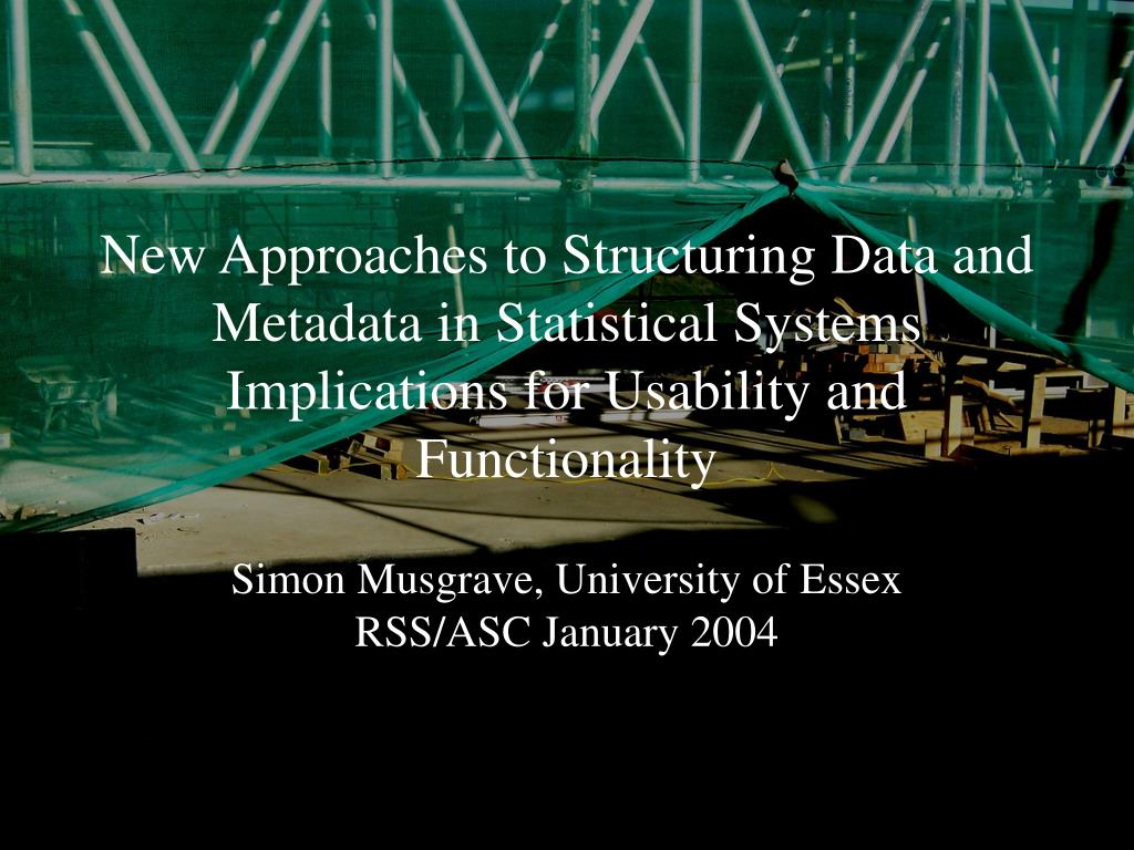 New Approaches to Structuring Data and Metadata in Statistical Systems