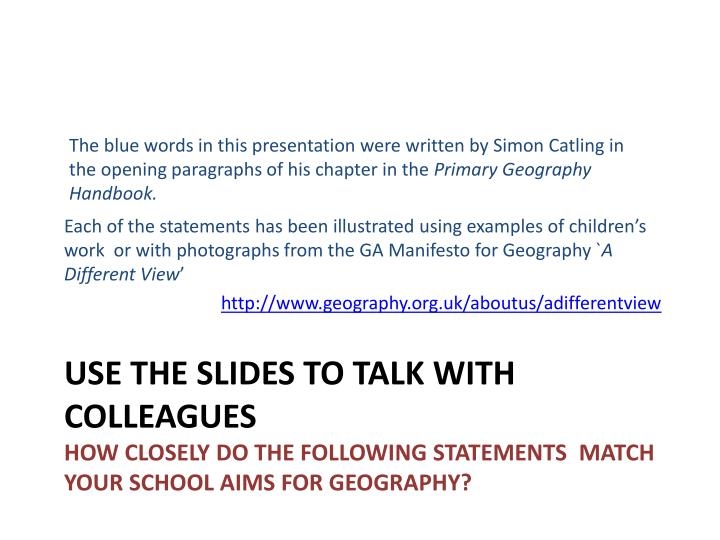 The blue words in this presentation were written by Simon Catling in the opening paragraphs of his c...
