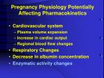 pregnancy physiology potentially affecting pharmacokinetics4