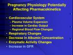 pregnancy physiology potentially affecting pharmacokinetics5