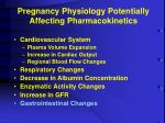 pregnancy physiology potentially affecting pharmacokinetics6
