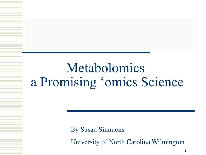 metabolomics a promising omics science n.