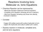 reactions involving ions molecular vs ionic equations