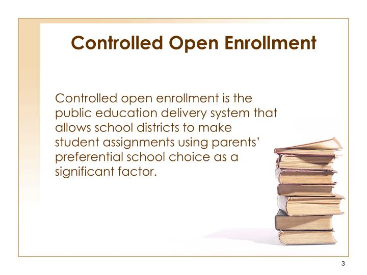 Controlled open enrollment