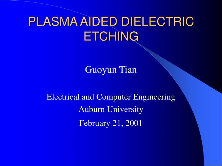 plasma aided dielectric etching n.