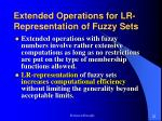 extended operations for lr representation of fuzzy sets
