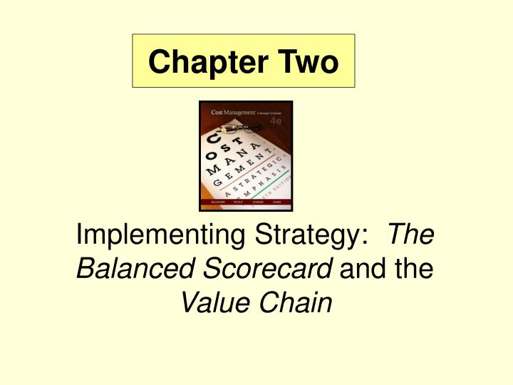 implementing strategy the balanced scorecard and the value chain n.