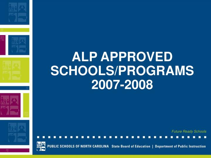Alp approved schools programs 2007 2008