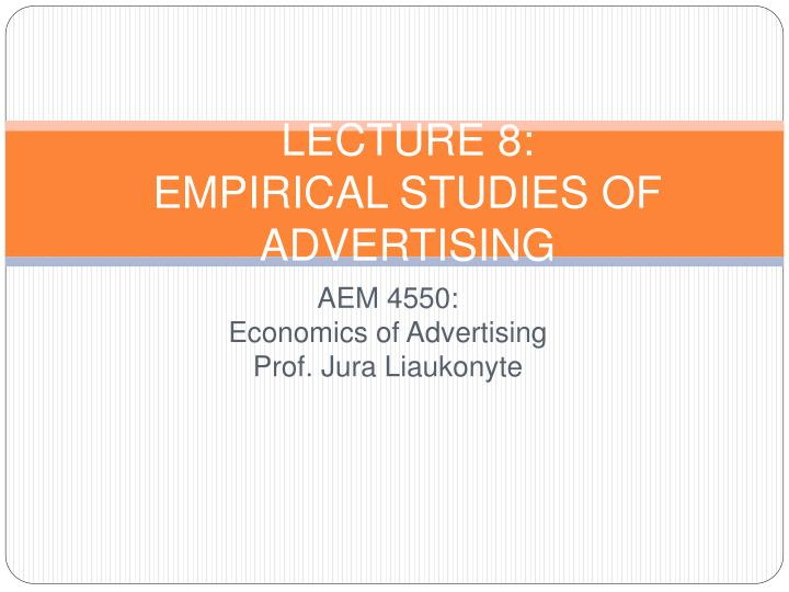 lecture 8 empirical studies of advertising n.