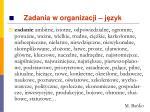 zadania w organizacji j zyk2