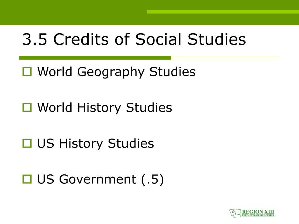 3.5 Credits of Social Studies