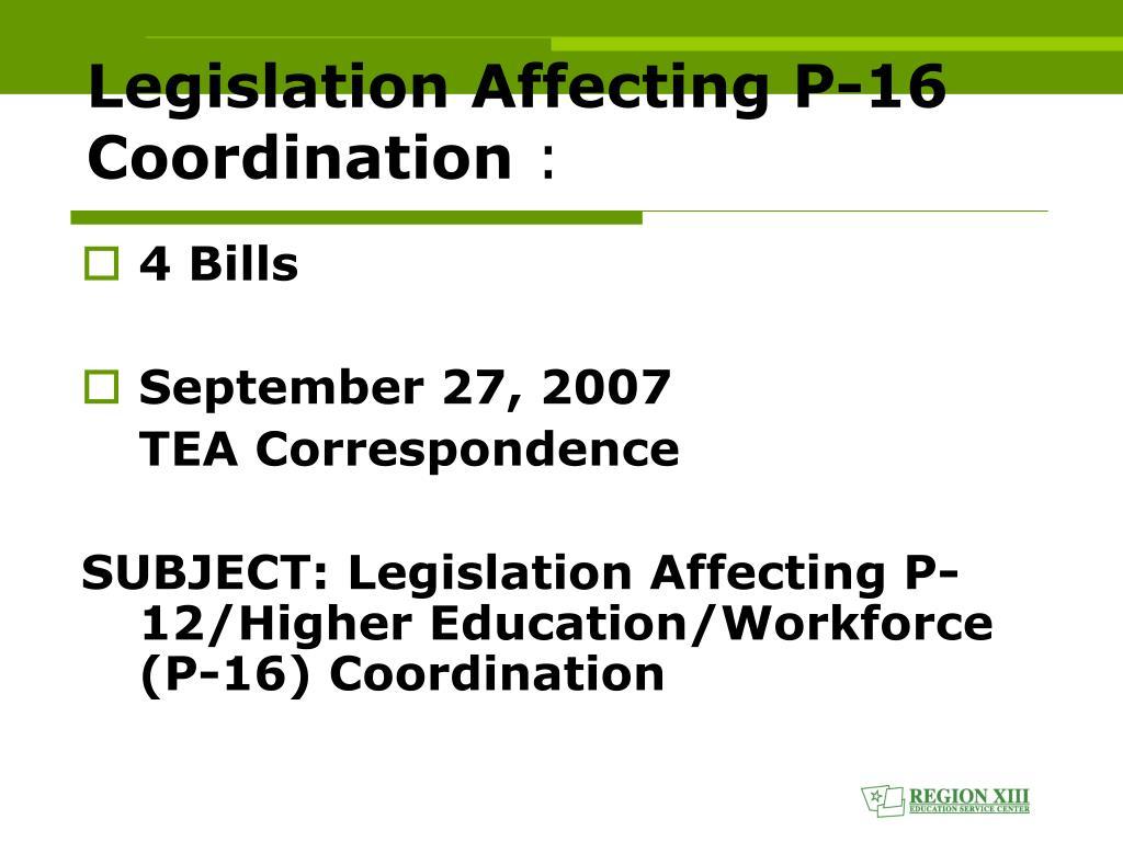 Legislation Affecting P-16 Coordination