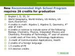 new recommended high school program requires 26 credits for graduation