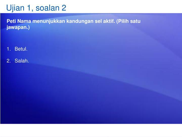 Ujian 1, soalan 2