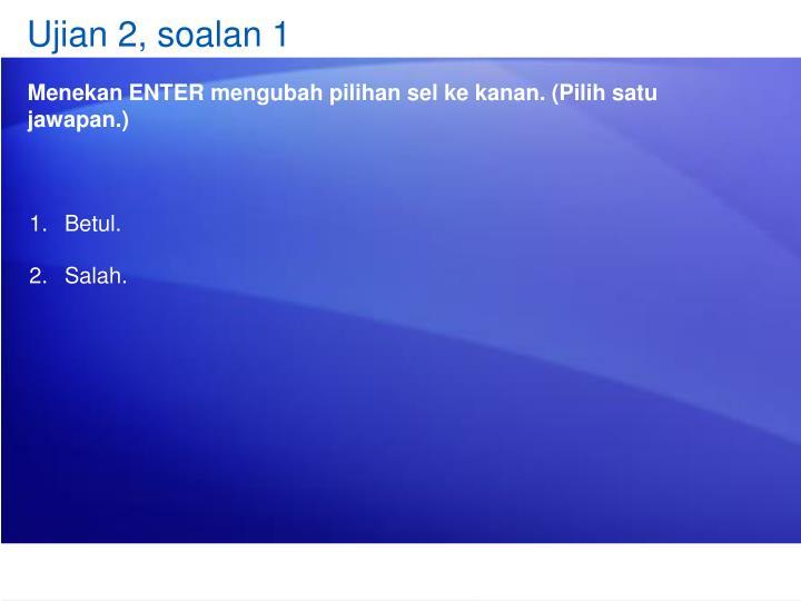 Ujian 2, soalan 1