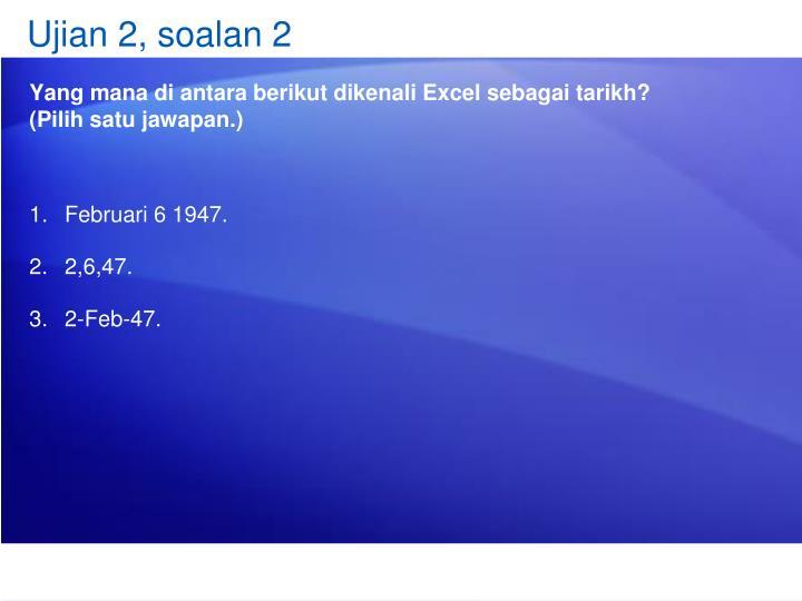 Ujian 2, soalan 2