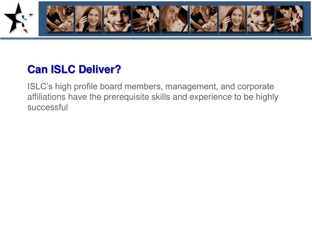 Can ISLC Deliver?