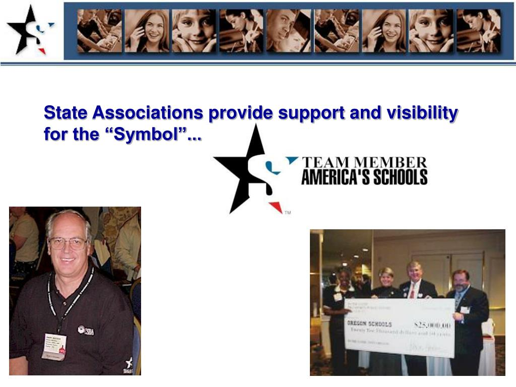 "State Associations provide support and visibility for the ""Symbol""..."