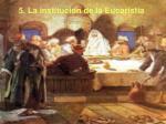 5 la instituci n de la eucarist a