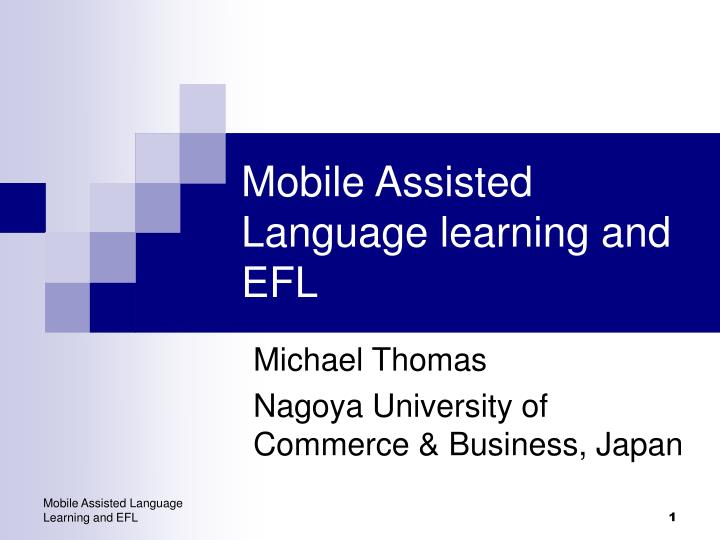 mobile assisted language learning and efl n.