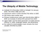 the ubiquity of mobile technology