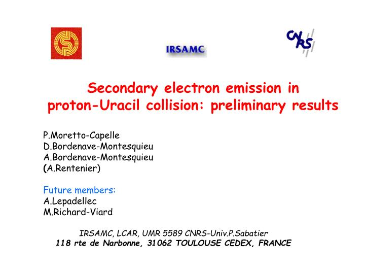 secondary electron emission in proton uracil collision preliminary results n.