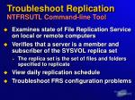 troubleshoot replication ntfrsutl command line tool
