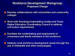 workforce development workgroup proposed charge