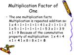 multiplication factor of one